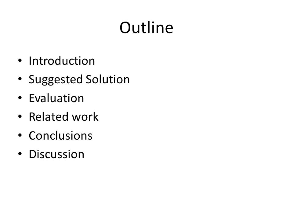 Outline Introduction Suggested Solution Evaluation Related work