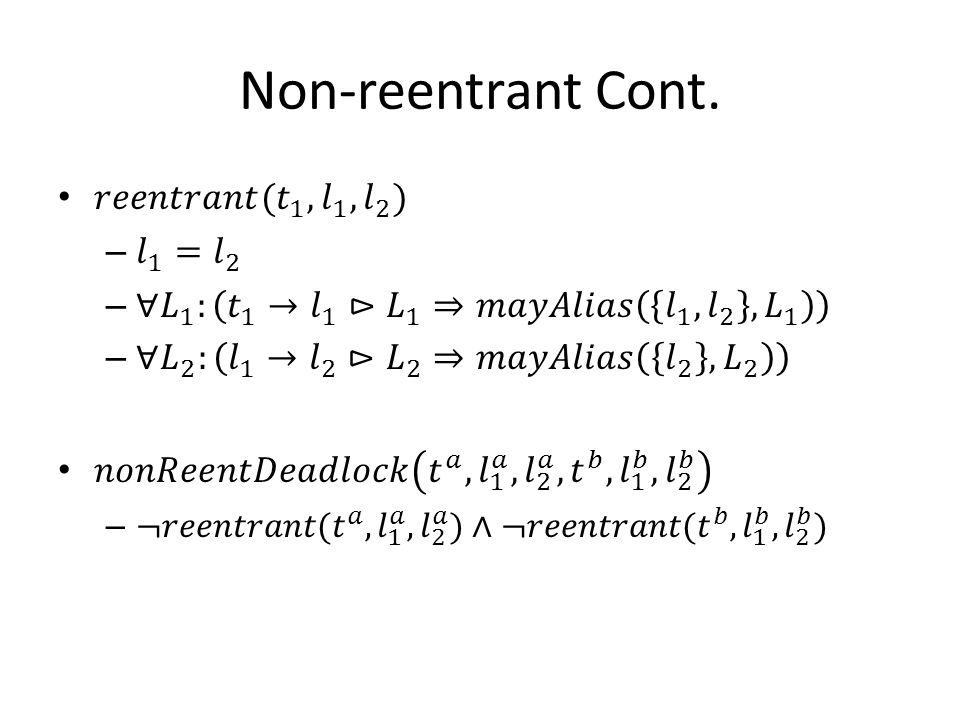 Non-reentrant Cont. 𝑟𝑒𝑒𝑛𝑡𝑟𝑎𝑛𝑡(𝑡 1 , 𝑙 1 , 𝑙 2 ) 𝑙 1 = 𝑙 2
