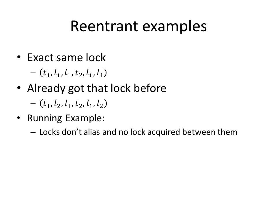 Reentrant examples Exact same lock Already got that lock before