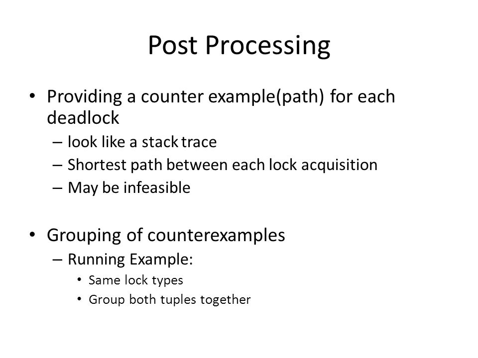 Post Processing Providing a counter example(path) for each deadlock