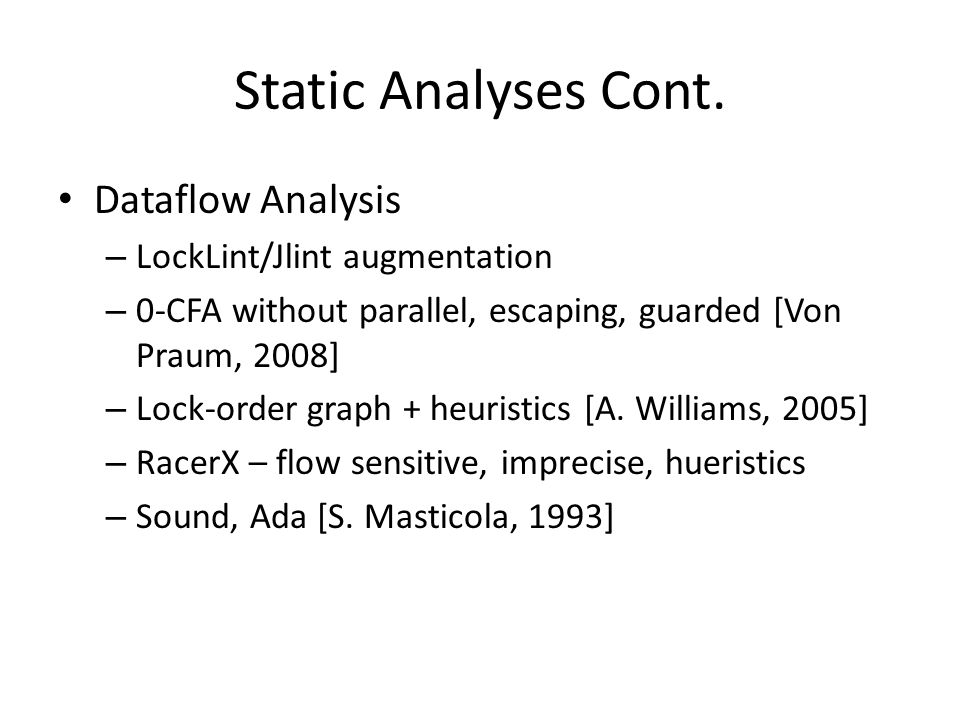 Static Analyses Cont. Dataflow Analysis LockLint/Jlint augmentation
