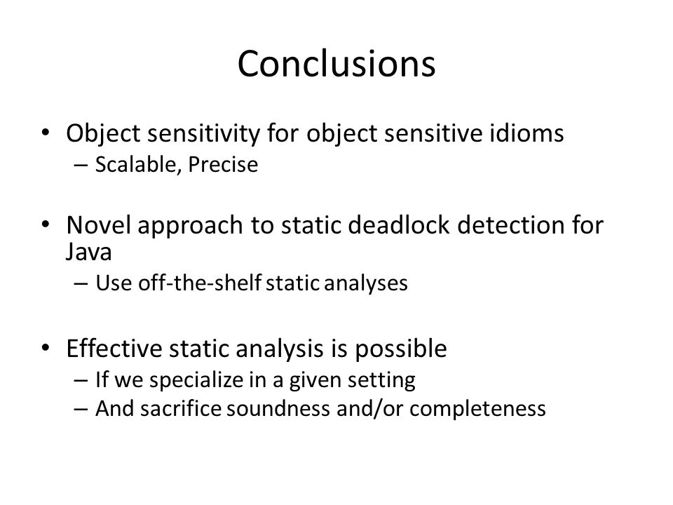 Conclusions Object sensitivity for object sensitive idioms