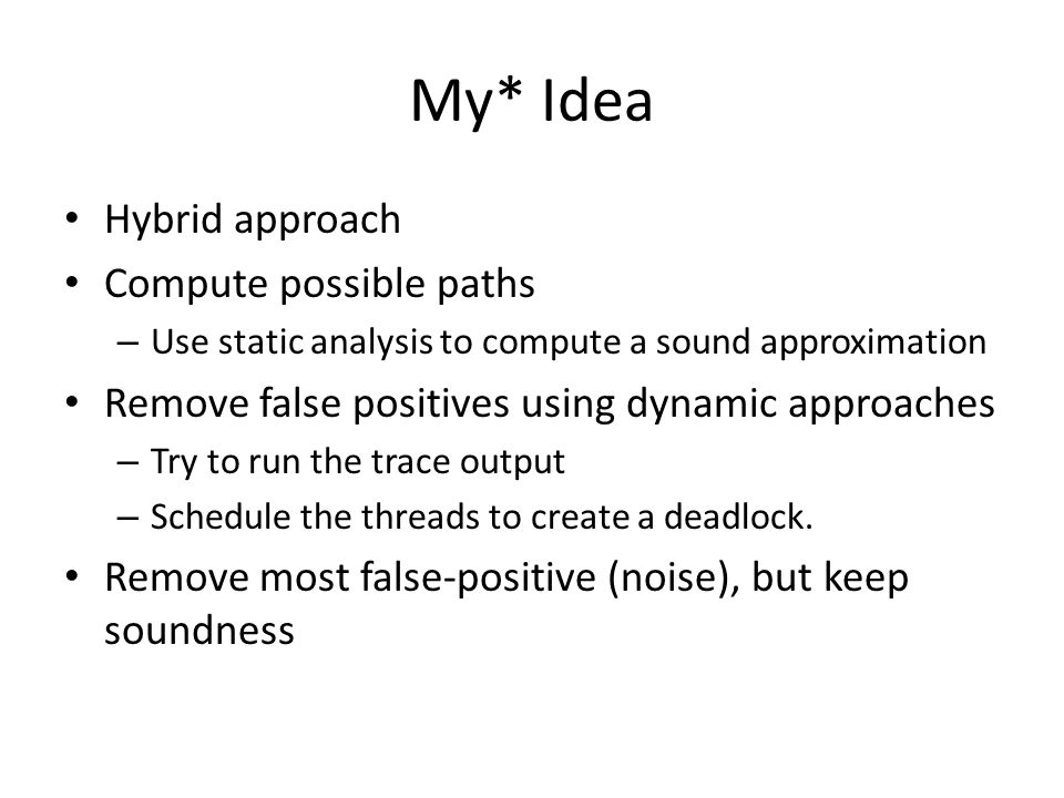 My* Idea Hybrid approach Compute possible paths