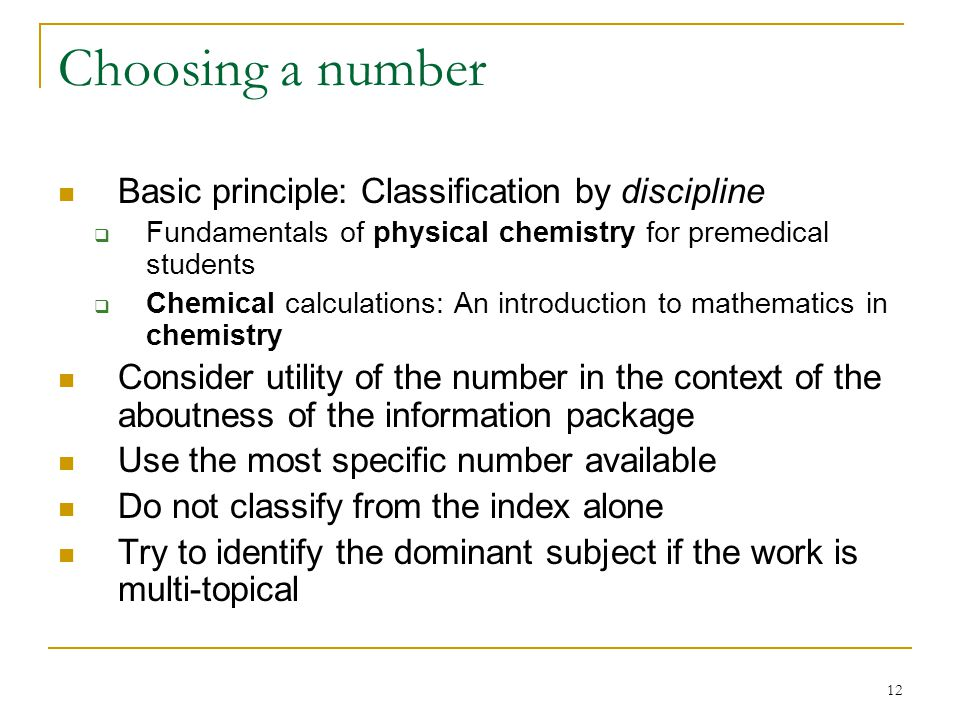 Choosing a number Basic principle: Classification by discipline