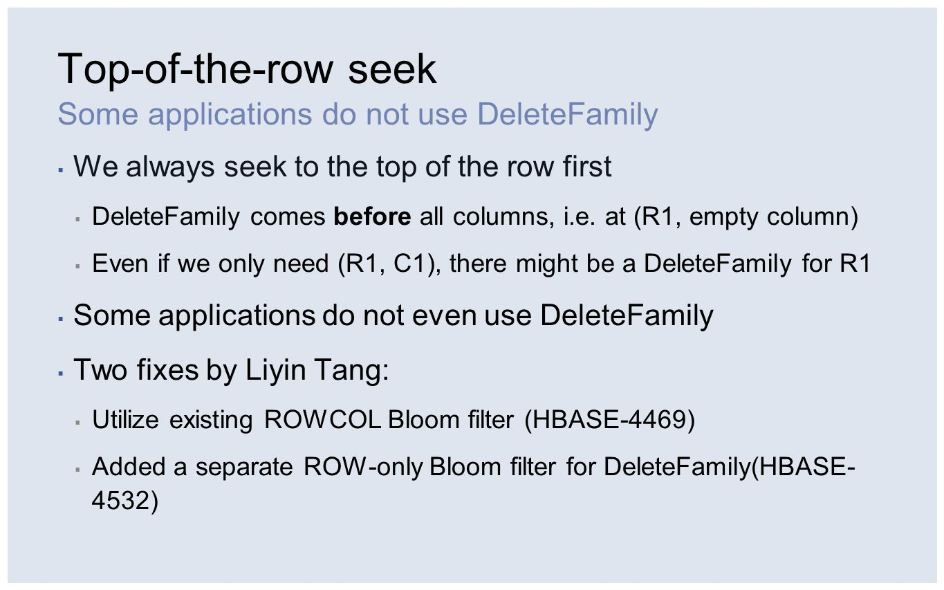 Top-of-the-row seek Some applications do not use DeleteFamily