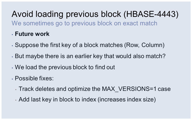 Avoid loading previous block (HBASE-4443)