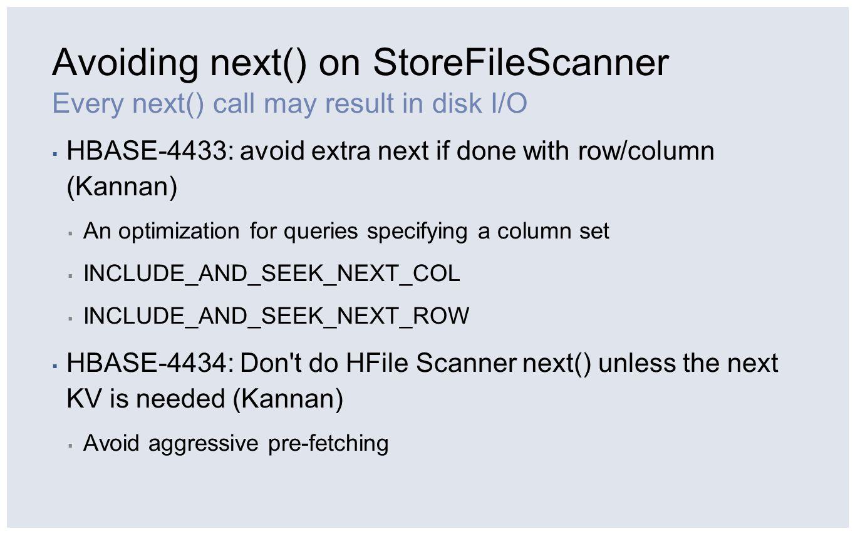Avoiding next() on StoreFileScanner
