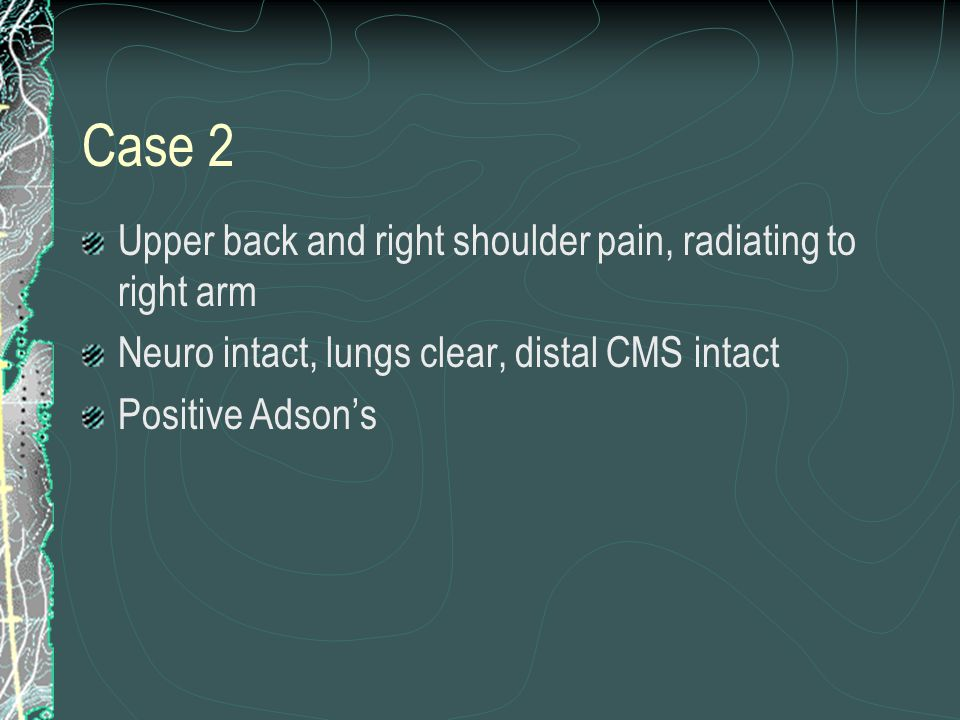 Case 2 Upper back and right shoulder pain, radiating to right arm