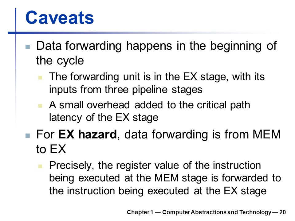 Caveats Data forwarding happens in the beginning of the cycle
