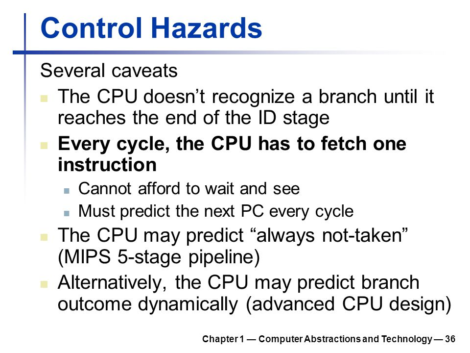 Control Hazards Several caveats