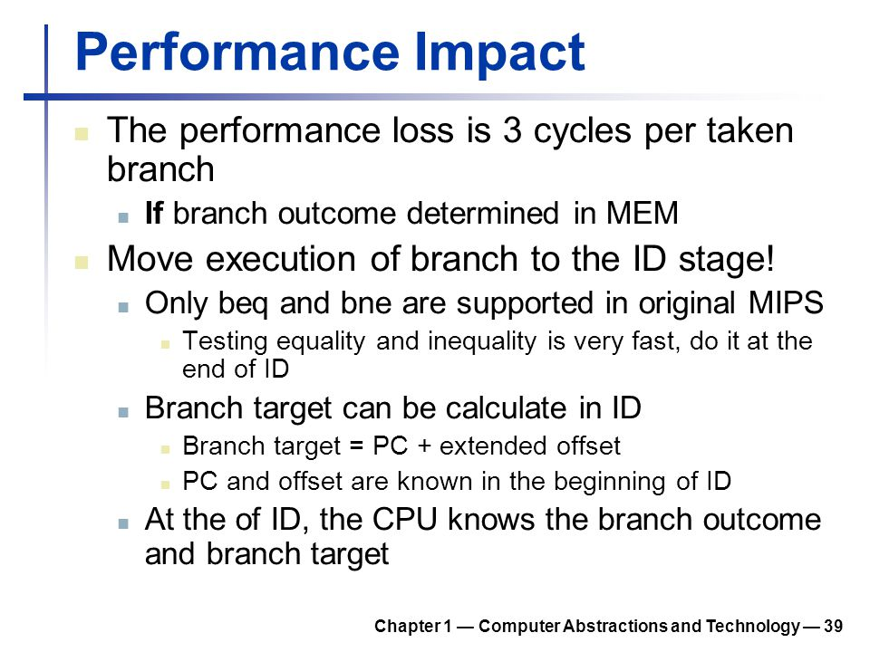 Performance Impact The performance loss is 3 cycles per taken branch