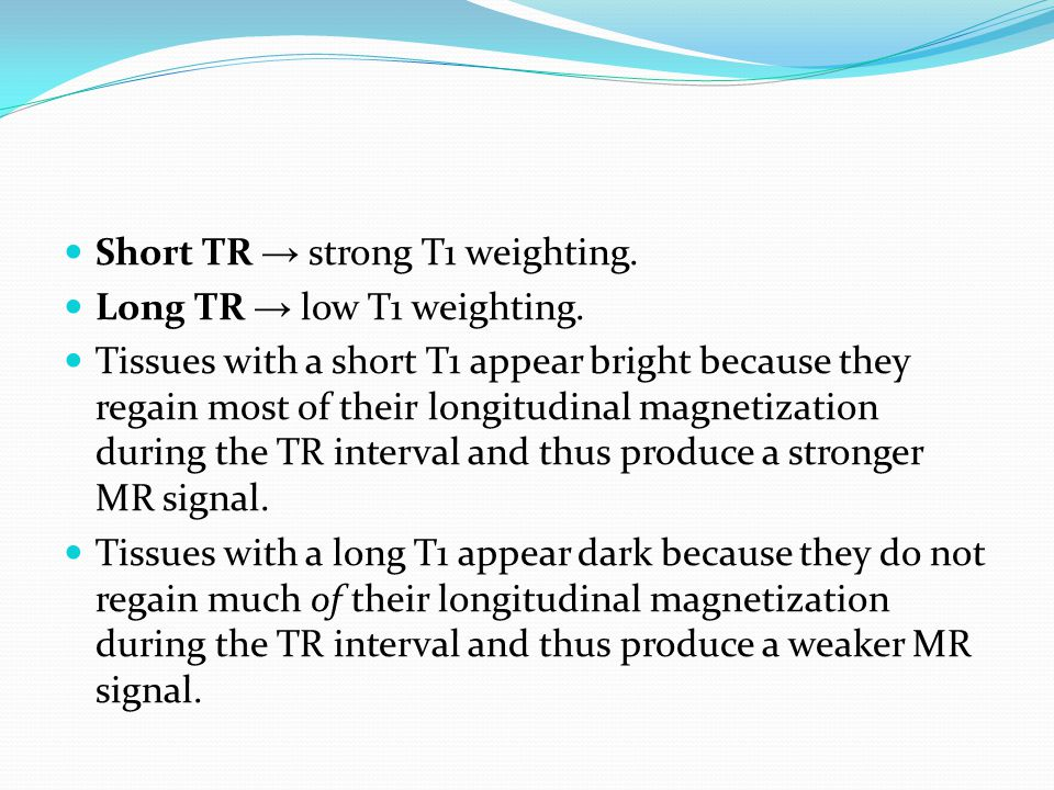 Short TR → strong T1 weighting.