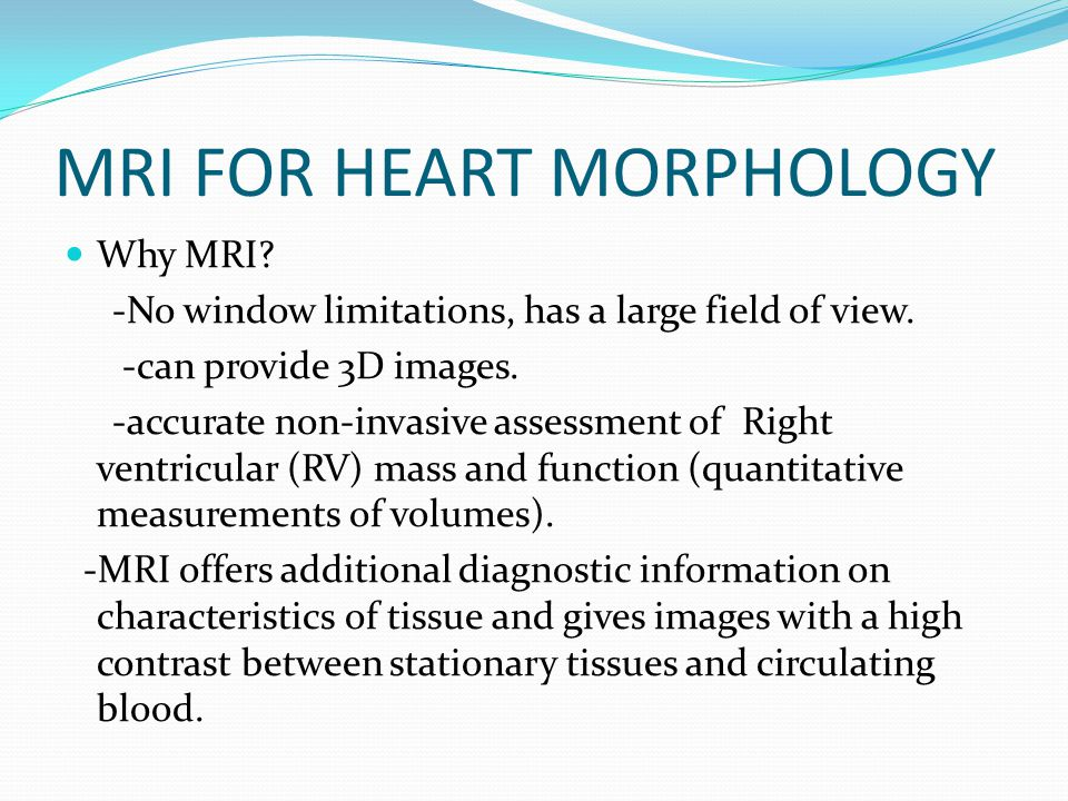 MRI FOR HEART MORPHOLOGY
