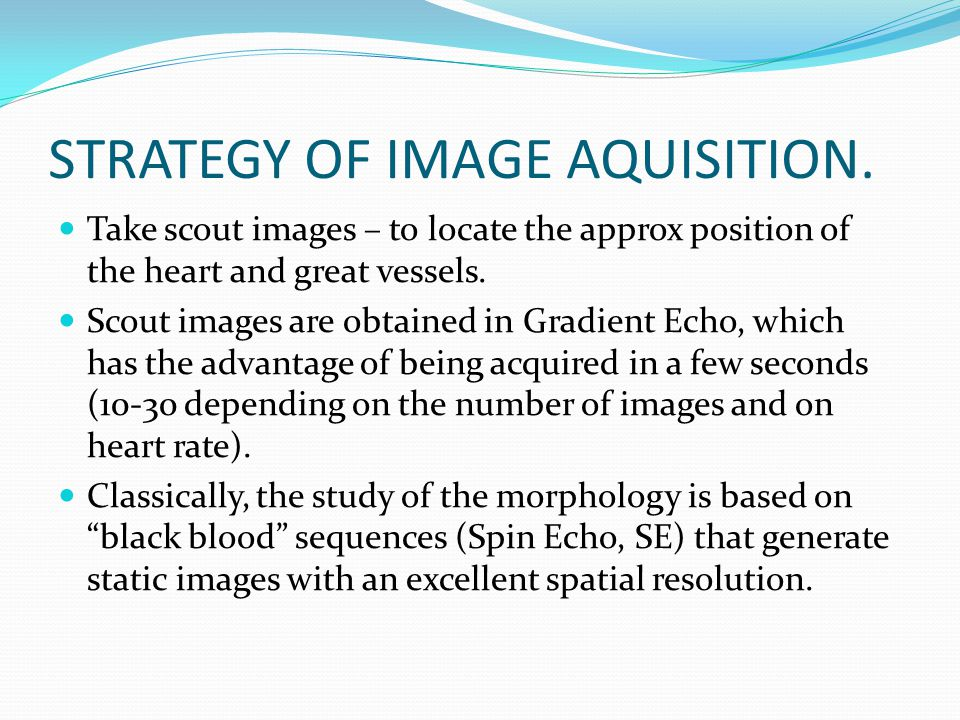 STRATEGY OF IMAGE AQUISITION.