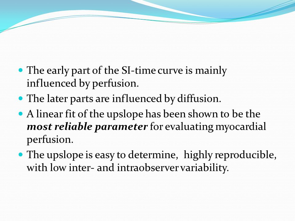 The early part of the SI-time curve is mainly influenced by perfusion.