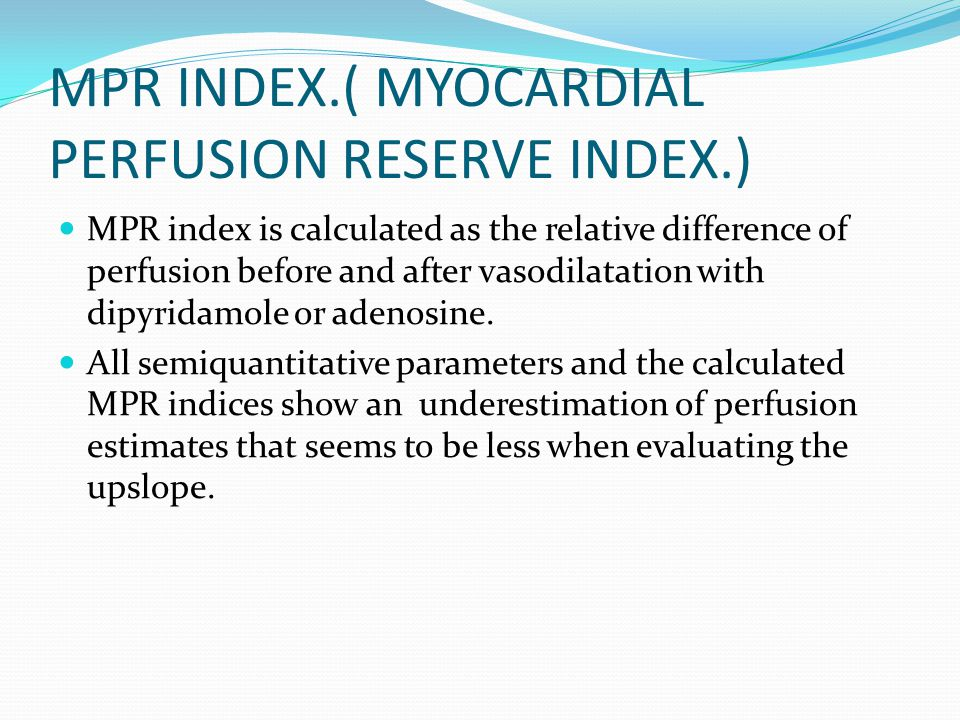 MPR INDEX.( MYOCARDIAL PERFUSION RESERVE INDEX.)