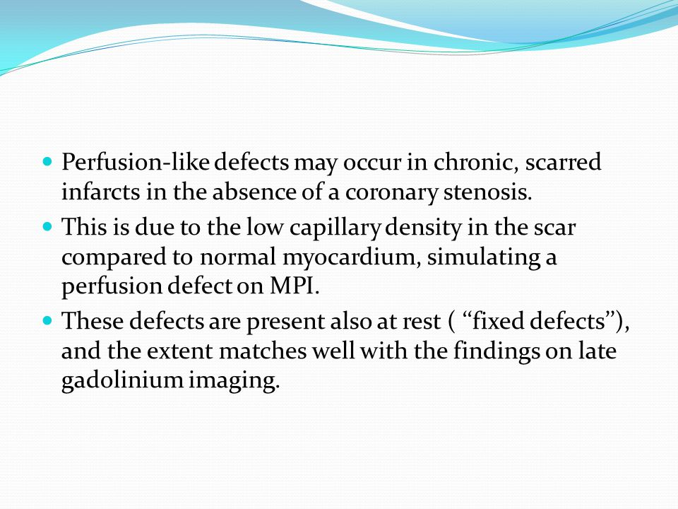 Perfusion-like defects may occur in chronic, scarred infarcts in the absence of a coronary stenosis.