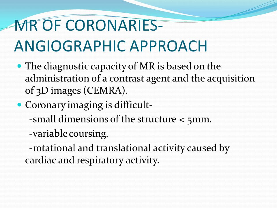 MR OF CORONARIES- ANGIOGRAPHIC APPROACH