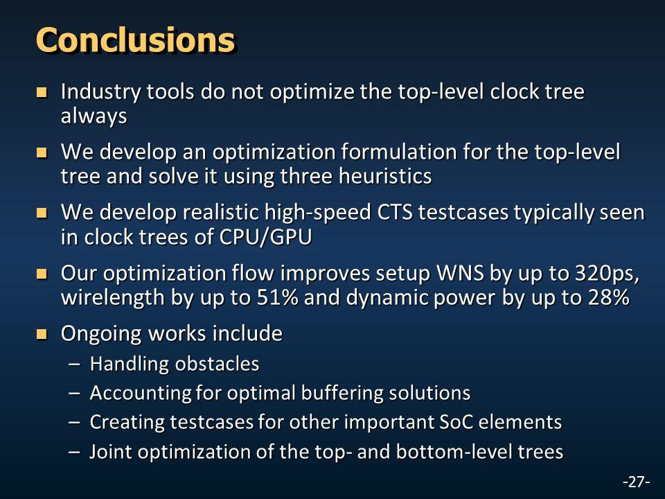 Conclusions Industry tools do not optimize the top-level clock tree always.