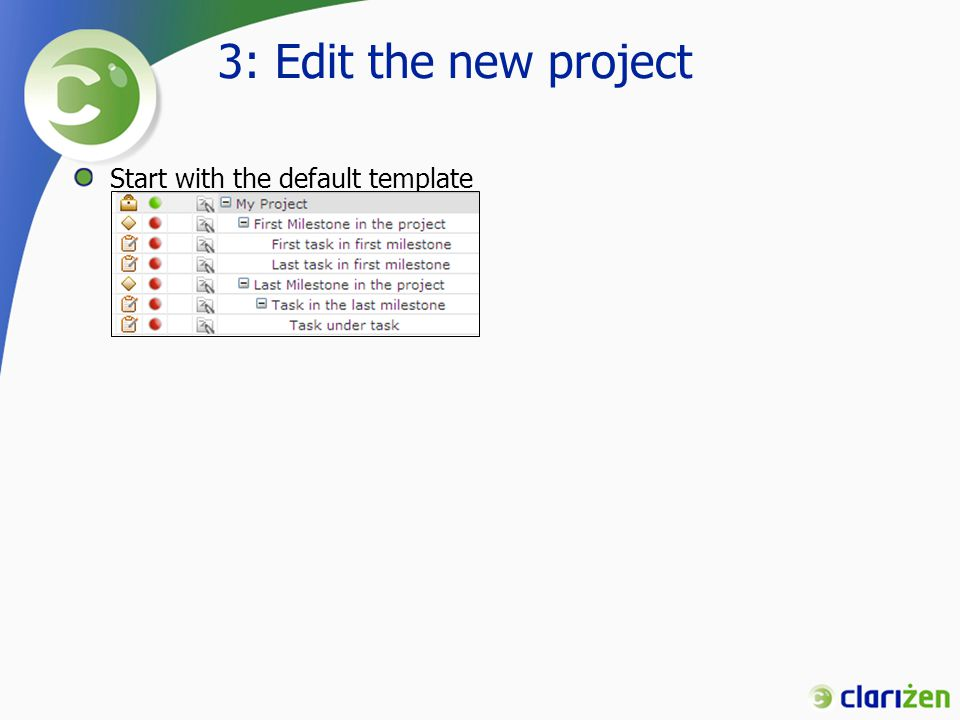 3: Edit the new project Start with the default template