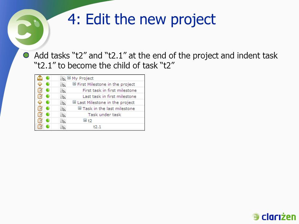 4: Edit the new project Add tasks t2 and t2.1 at the end of the project and indent task t2.1 to become the child of task t2