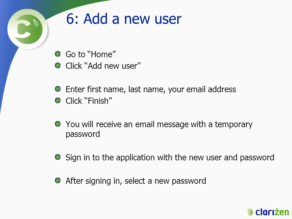 6: Add a new user Go to Home Click Add new user