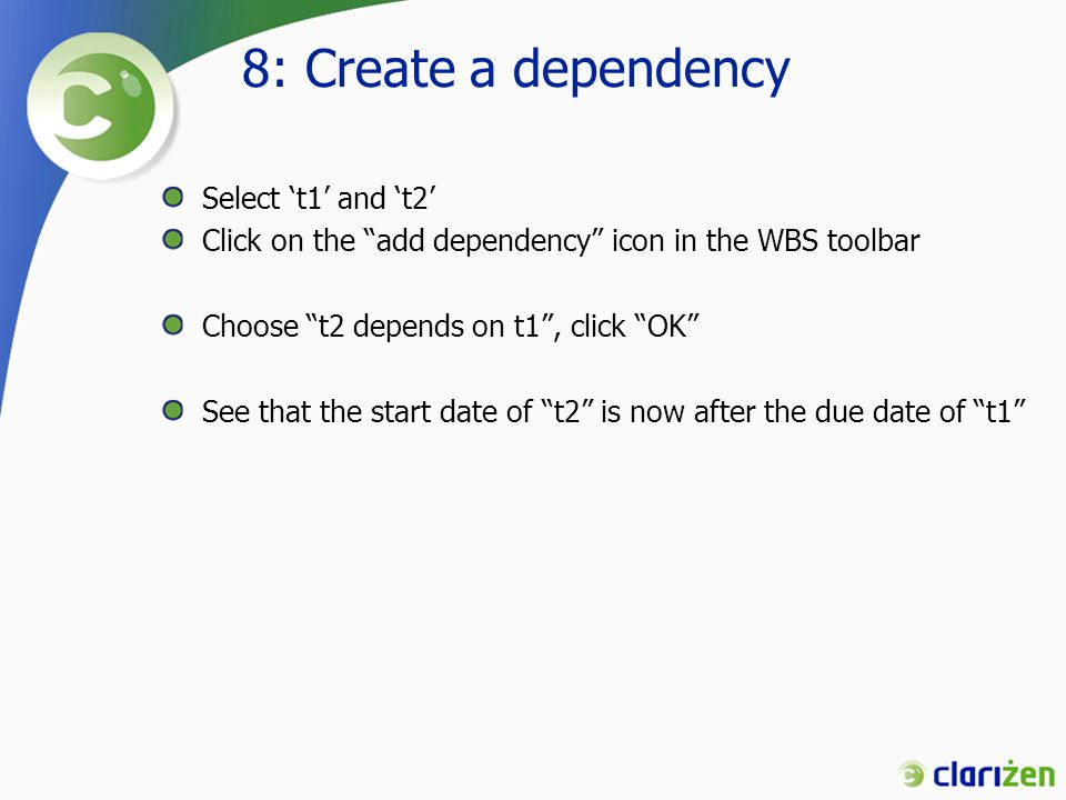 8: Create a dependency Select 't1' and 't2'
