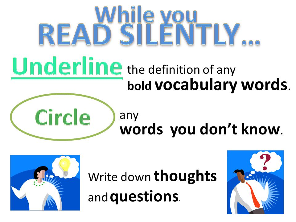 READ SILENTLY… Underline While you Circle words you don't know.