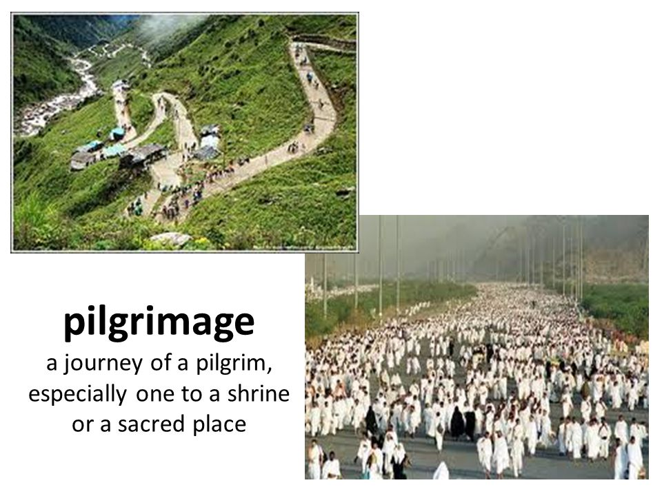 a journey of a pilgrim, especially one to a shrine or a sacred place