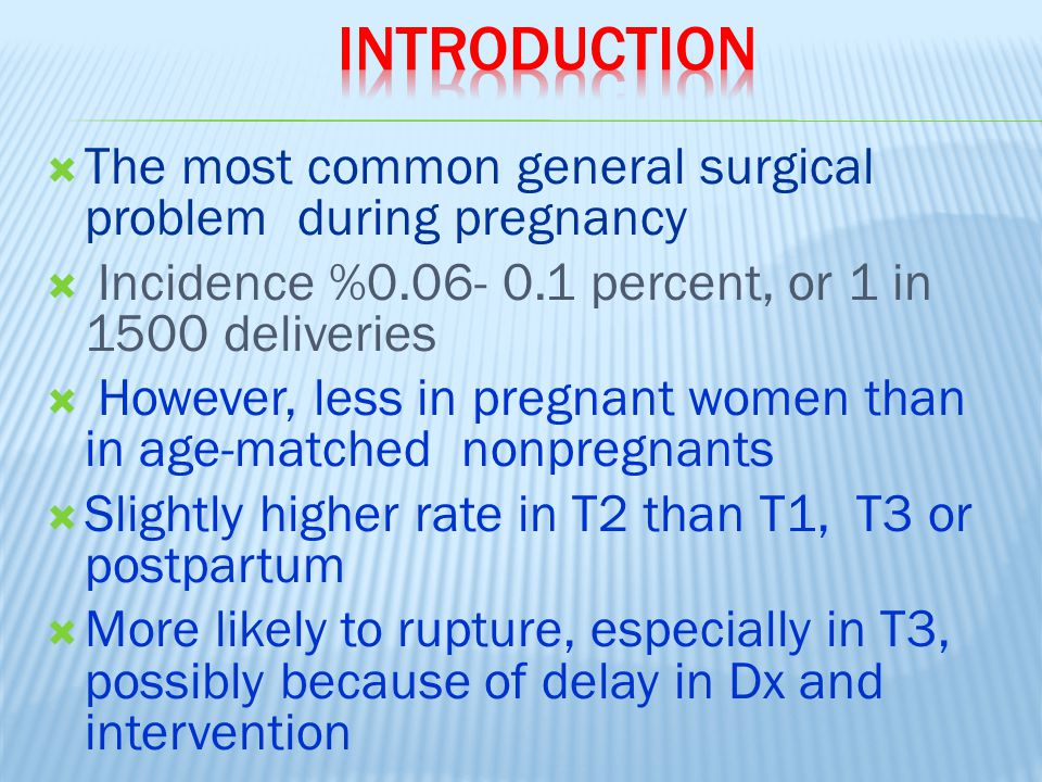 INTRODUCTION The most common general surgical problem during pregnancy