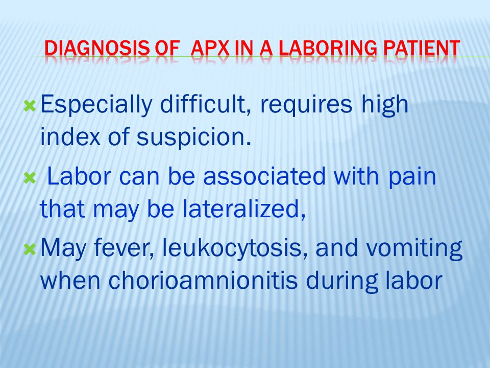 diagnosis of apX in a laboring patient