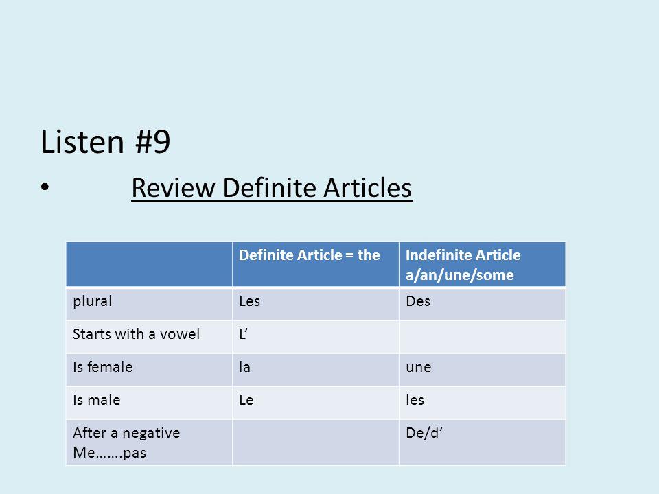 Listen #9 Review Definite Articles Definite Article = the