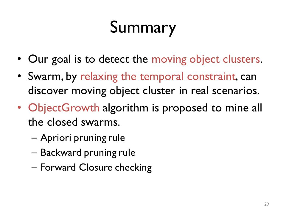 Summary Our goal is to detect the moving object clusters.