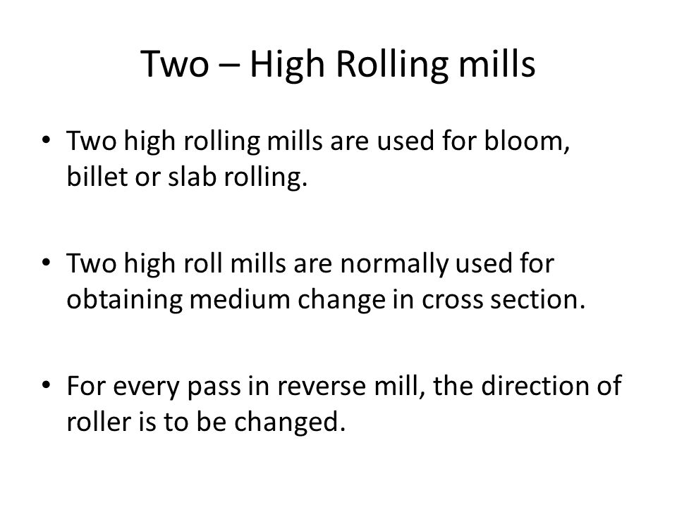Two – High Rolling mills