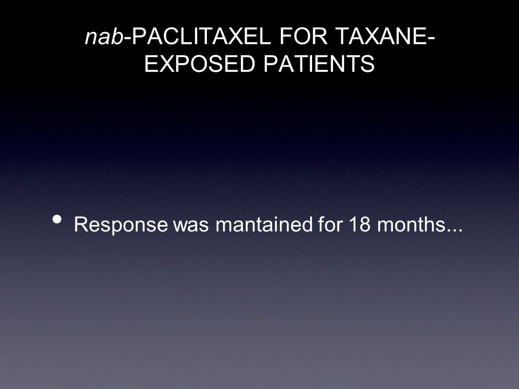 nab-PACLITAXEL FOR TAXANE-EXPOSED PATIENTS