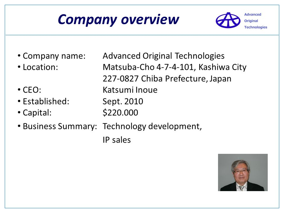 Company overview Company name: Advanced Original Technologies