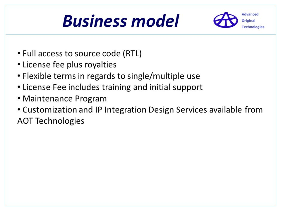 Business model Full access to source code (RTL)