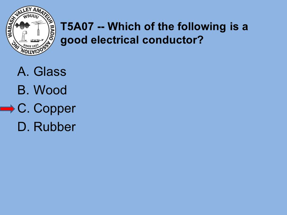 T5A07 -- Which of the following is a good electrical conductor