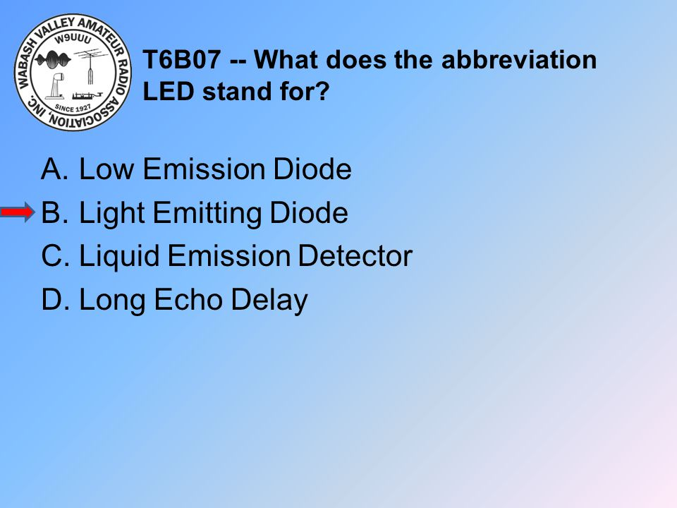 T6B07 -- What does the abbreviation LED stand for