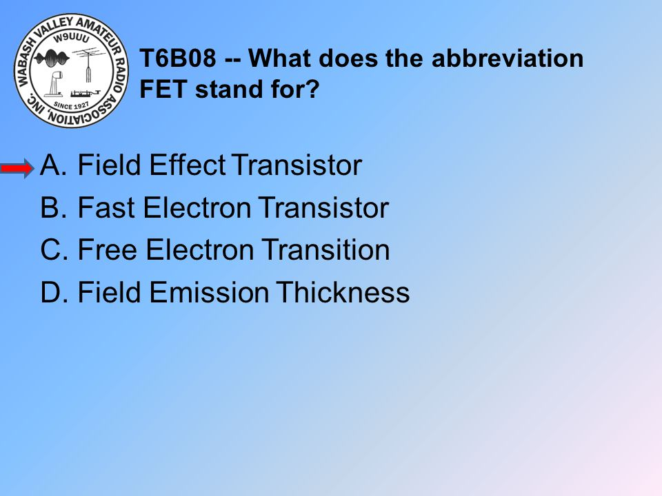 T6B08 -- What does the abbreviation FET stand for