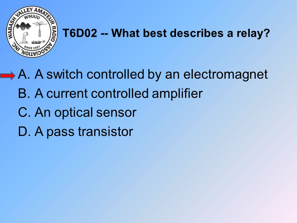 T6D02 -- What best describes a relay