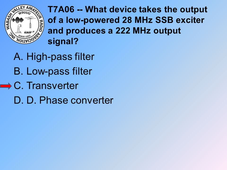 High-pass filter Low-pass filter Transverter D. Phase converter