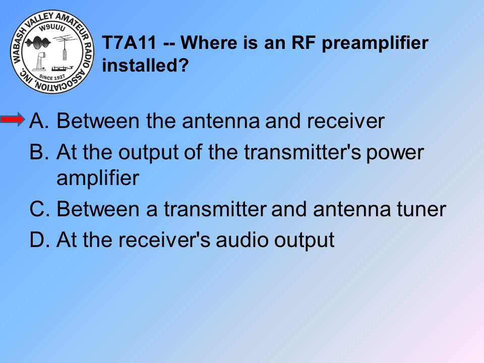 T7A11 -- Where is an RF preamplifier installed