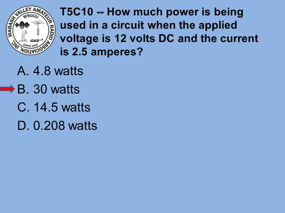 4.8 watts 30 watts 14.5 watts 0.208 watts