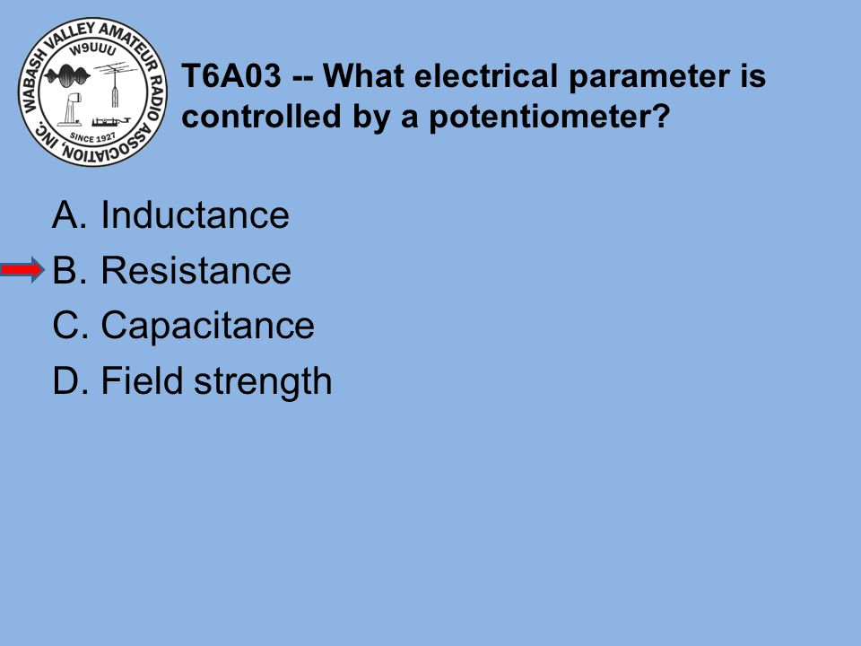 T6A03 -- What electrical parameter is controlled by a potentiometer
