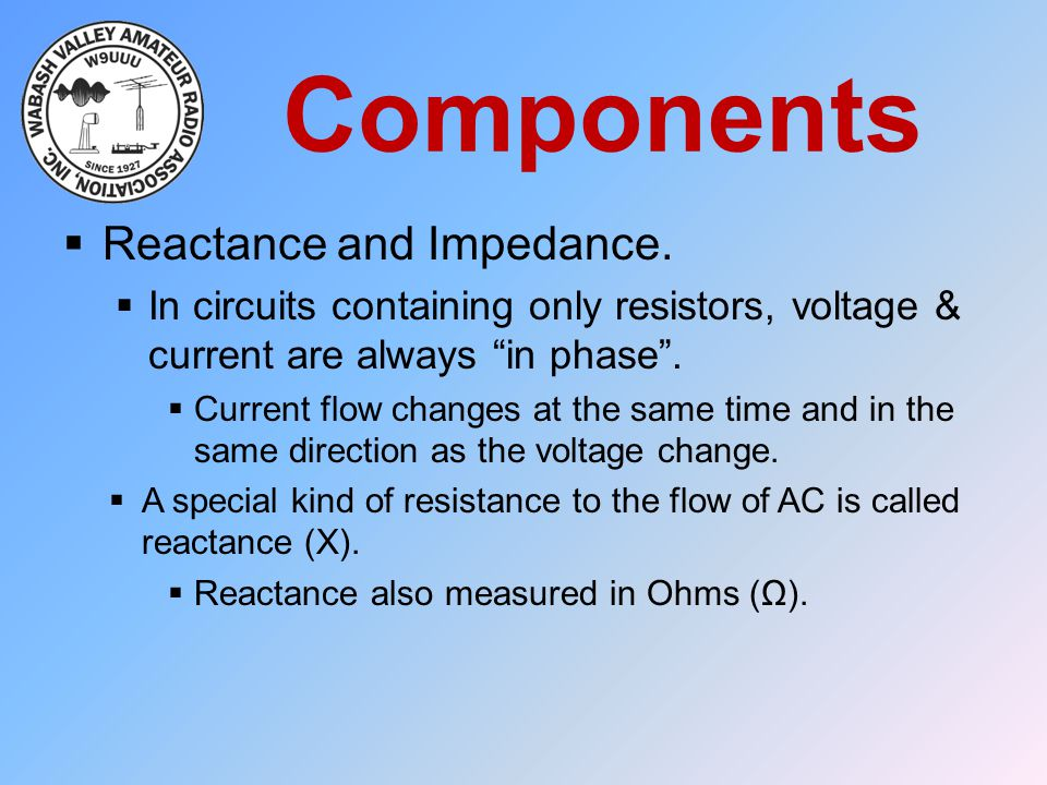 Components Reactance and Impedance.