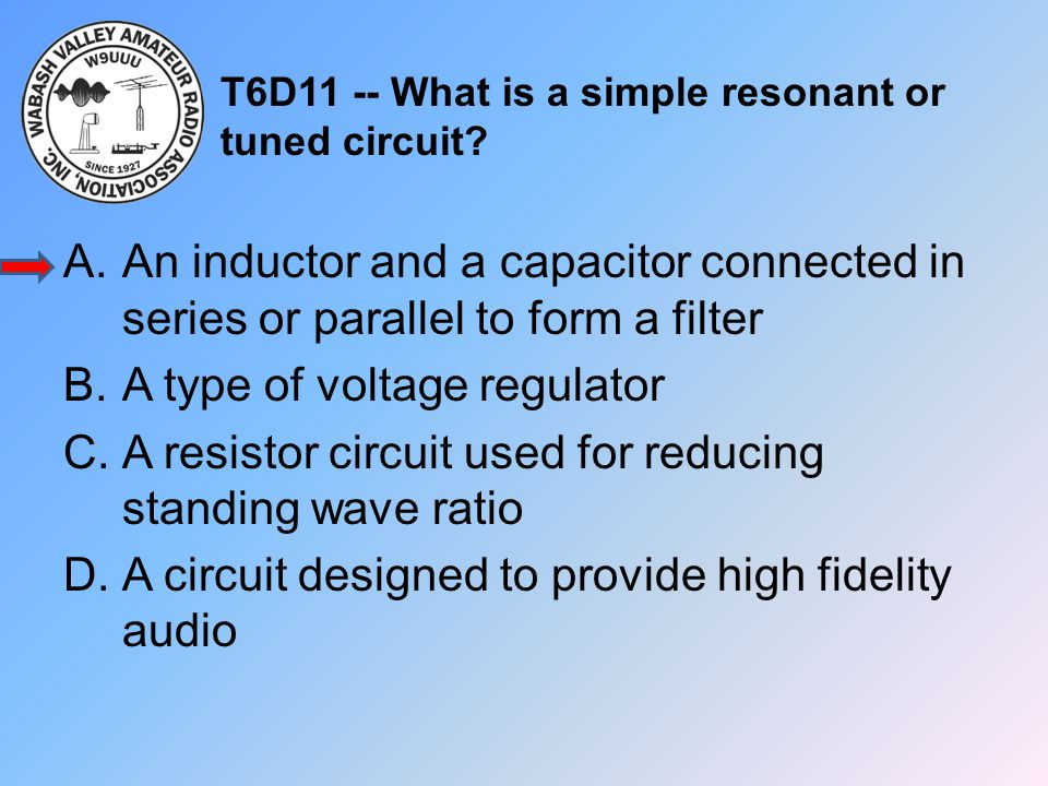 T6D11 -- What is a simple resonant or tuned circuit