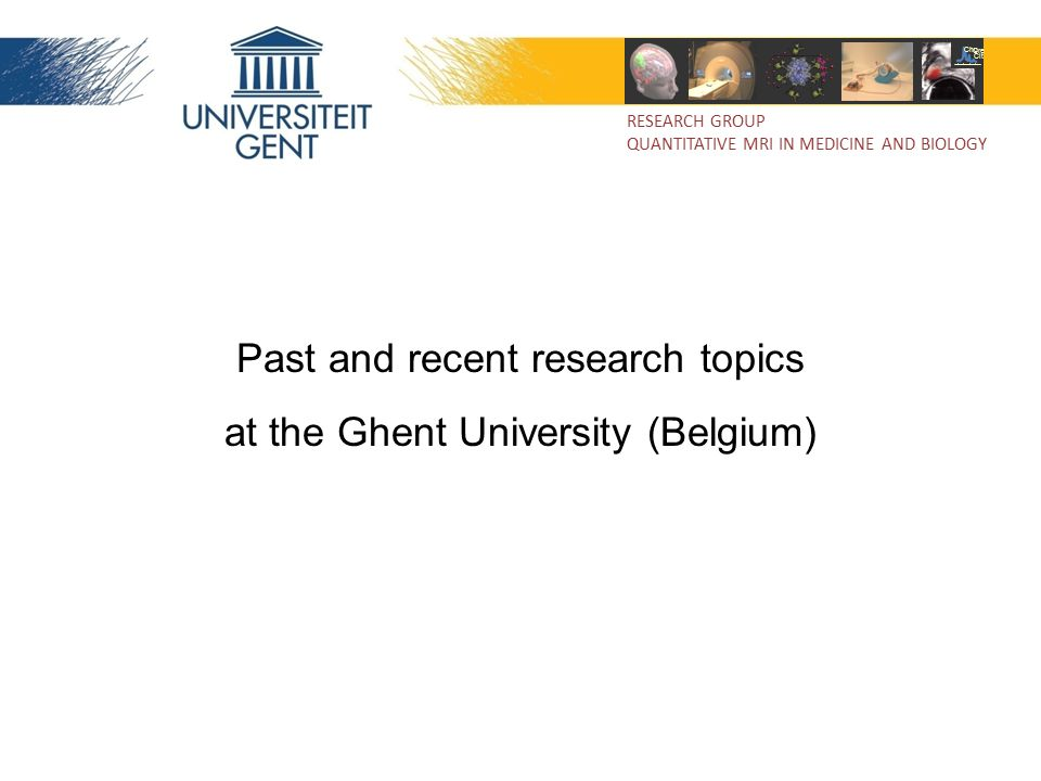 Past and recent research topics at the Ghent University (Belgium)