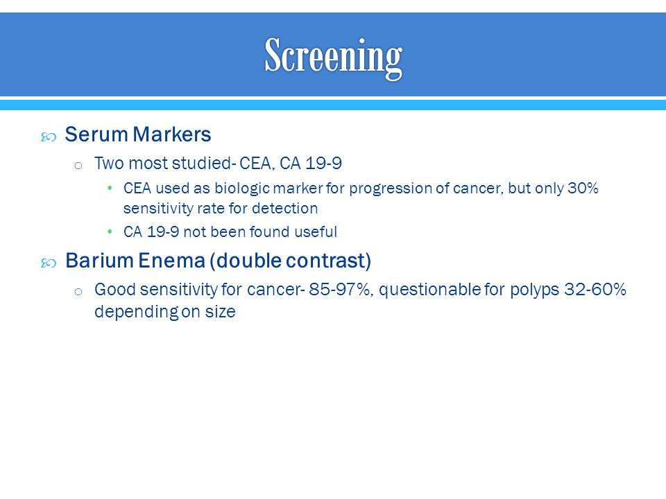 Screening Serum Markers Barium Enema (double contrast)