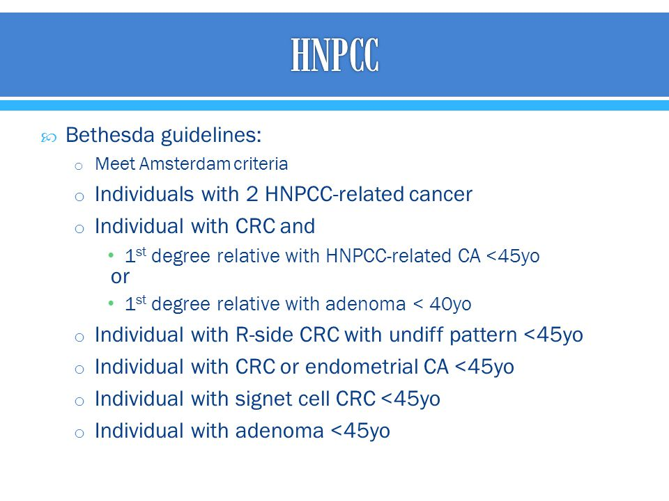 HNPCC Bethesda guidelines: Individuals with 2 HNPCC-related cancer